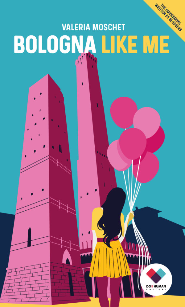 Book cover - Bologna Like Me (The guidebooks written by bloggers)
